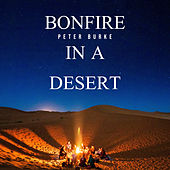 Bonfire In A Desert von Peter Burke