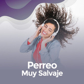 Perreo muy Salvaje by Various Artists