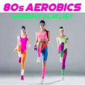 80s Aerobics Workout Playlist de Various Artists