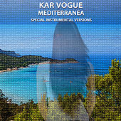 Mediterranea (Special Instrumental Versions) di Kar Vogue