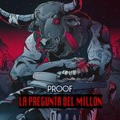 La Pregunta del Millón by Proof