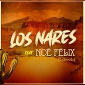 Los Nares (feat. Noe Felix) de Nares