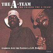 Who Framed The A-Team? by Abstract Rude