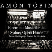 Electronic Music for the Sydney Opera House by Amon Tobin