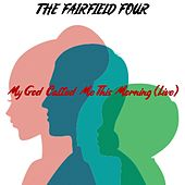 My God Called Me This Morning (Live) von The Fairfield Four