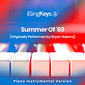 Summer Of '69 (Originally Performed by Bryan Adams) (Piano Instrumental Version) de iSingKeys