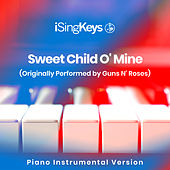 Sweet Child O' Mine (Originally Performed by Guns N' Roses) (Piano Instrumental Version) by iSingKeys