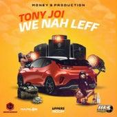 We Nah Leff by Tony Joi