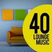 40 Lounge Music by Ibiza Lounge