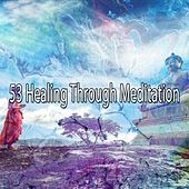 53 Healing Through Meditation by White Noise Research (1)