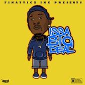 Issa Big Deal by Finatticz
