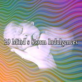 29 Mind S Storm Indulgences by Rain Sounds and White Noise