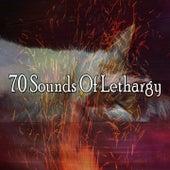 70 Sounds of Lethargy by Baby Sleep Sleep