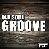 Old Soul Groove by Andre Forbes