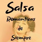 Salsa Románticas de Siempre de Hector Tricoche, Hildemaro, Maelo Ruiz, Nino Segarra, Orquesta Adolescentes, Rey Ruiz, Tito Gomez, Willie Rosario