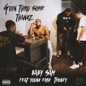 Goin Thru Some Thangz (feat. Young Ea$y & TMoney) de Baby Sam