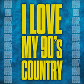I Love My 90's Country by Various Artists