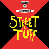Street Tuff by Double Trouble