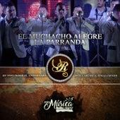 El Muchacho Alegre // la Parranda de Banda la Única del Rancho