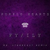 FY / ILY (Mr. Starbeast Remix) by Purple Hearts