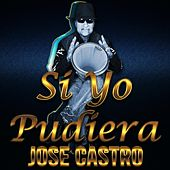 Si Yo Pudiera by Jose Castro