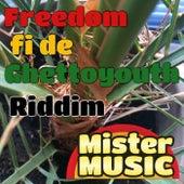 Freedom fi de Ghettoyouth Riddim von Mr. Music