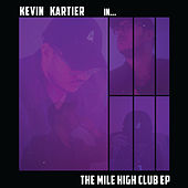 The Mile High Club - EP by Kevin Kartier