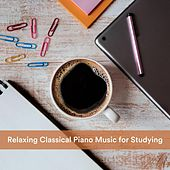 Relaxing Classical Piano Music for Studying von Various Artists