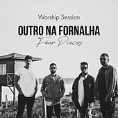 Worship Session: Outro na Fornalha by Four Pieces