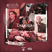 LaLa Gang by NGC Daddy