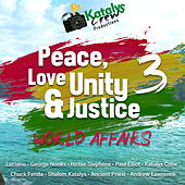 Peace, Love, Unity & Justice 3 (World Affairs) by Various Artists