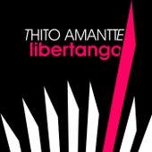 Libertango by Thito Amantte