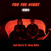 For the Night (Remix) [feat. Siena Bella] by Jack Harris