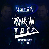 Funk In Trap / Consciente / Ep - 01 de Mister Stones