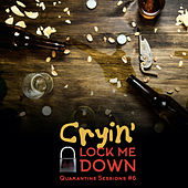 Cryin' (Quarantine Sessions #6) by Lock Me Down