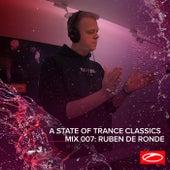 A State Of Trance Classics - Mix 007: Ruben de Ronde de Ruben de Ronde
