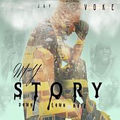My Story (Downtown Boiz) by Jayvoke