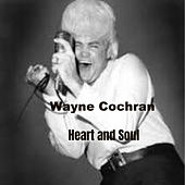 Heart and Soul by Wayne Cochran