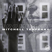 Broken Up by Mitchell Tenpenny
