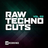 Raw Techno Cuts, Vol. 02 by Various Artists