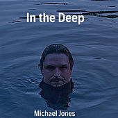 In the Deep de Michael Jones