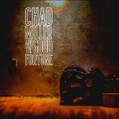 Chad Miller & the Good Fortune von Chad Miller