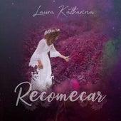 Recomeçar de Laura Katharina
