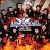 Soy de Tierra Caliente by Arkangel Musical de Tierra Caliente