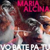 Vo Bate Pa Tu de Maria Alcina