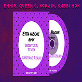 Esta Noche Rmx (Remix) van ThomyDeej, Santiago Adaro, Emhir, Queen G, Kokain