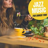 Jazz Music for Dinner Time by Various Artists
