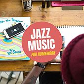 Jazz Music for Homework by Various Artists