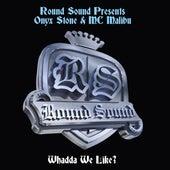 Whadda We Like? de Round Sound Presents: MC Onyx Stone