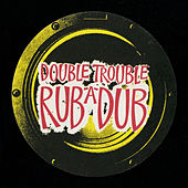 Rub A Dub by Double Trouble